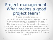 Project management.  What makes a good project