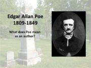 Edgar Allan Poe 1809-1849 What does Poe mean