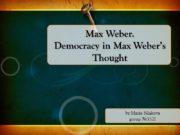 by Maria Silakova group №5521 Max Weber. Democracy