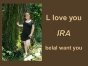 L love you IRA belal want you My