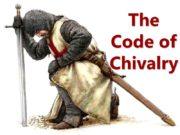 The Code of Chivalry The Chivalric Code Chivalry,