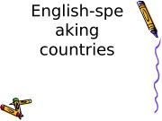 English-spe aking countries  The UK