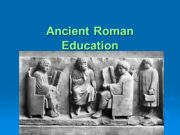 Ancient Roman Education In the early Roman society,