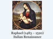 Raphael (1483 – 1520) Italian Renaissance Italian Renaissance