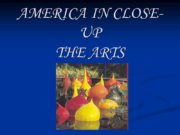 AMERICA IN CLOSE-UP THE ARTS The stereotype: culture