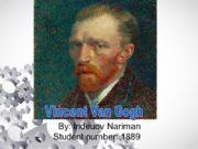 By: Indeuov Nariman Student number: 1889 Vincent Van