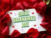 SAINT VALENTINE'S DAY St. Valentine's Day is celebrated