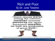 Rich and Poor By Dr. June Terpstra Today,