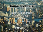Jonas Brothers There Life and career Albums and