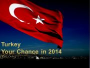 Turkey Your Chance in 2014 How do we