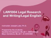 LAW5904 Legal Research and Writing/Legal English Instructor: Joseph