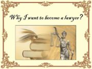 Why I want to become a lawyer? Introduction