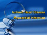 Ischmic Heart Disease Myocardial Infarction Current clinical practice