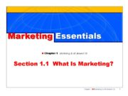 1 Marketing Essentials n Chapter 1 Marketing Is