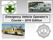 Emergency Vehicle Operator's Course – 2010 Edition Session
