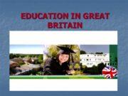 EDUCATION IN GREAT BRITAIN STATE PRIVATE (PUBLIC) SCHOOLS