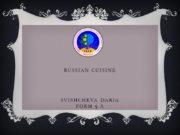Russian cuisine Svishcheva Daria Form 5 A Russians