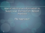 Use of Additional Information in Suspicious Transaction Report