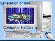 Computer hardware   Generation of IBM