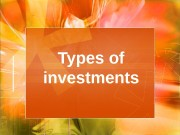 Types of investments  On objects of investment