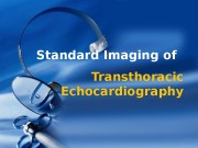 Transthoracic Echocardiography. Standard Imaging of  A.