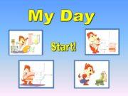 Start! My Day I brush my teeth I