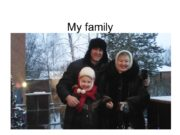 My family Му granny My mother and father