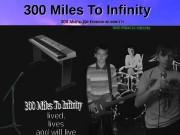 300 Miles To Infinity    300300