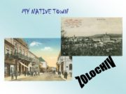 MY NATIVE TOWN ZOLOCHIV Zolochiv is my native