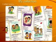 My collection I collect Love is…. About my