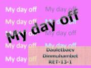 My day off Dauletbaev Dinmuhambet RET-13-1 I'm cleaning