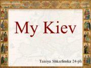 My Kiev Taisiya Shkarlinska 24-ph The Andryivsky Descent