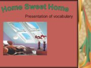Presentation of vocabulary Home Sweet Home ROOMS A