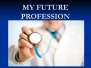 MY FUTURE PROFESSION The doctor — a man