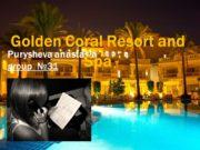 Purysheva anastasia group №31 Golden Coral Resort and