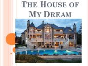The House of My Dream Every person has