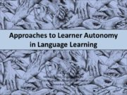 Approaches to Learner Autonomy in Language Learning Erin