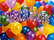 American Holidays New Year's Day (January, 1) Lincoln's