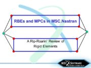 RBEs and MPCs in MSC.Nastran A Rip-Roarin' Review