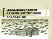 Legal regulation of Banking Institutions in Kazakhstan Outline