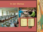 In der Mensa In der Mensa gibt es
