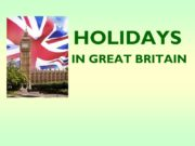 HOLIDAYS IN GREAT BRITAIN What holidays in Great