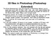3D files in Photoshop (Photoshop Extended) The three-dimensional
