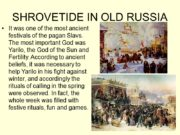 SHROVETIDE IN OLD RUSSIA It was one of
