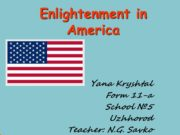 Enlightenment in America Yana Kryshtal Form 11-a School