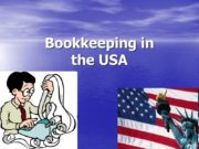 Bookkeeping in the USA Bookkeeping is the recording