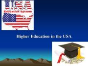 Higher Education in the USA Many students, upon