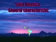 Latin America. General characteristic Plan: Topography Climate Resources