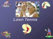 Lawn Tennis Tennis (ten'is), a game in which