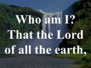 Who am I? That the Lord of all